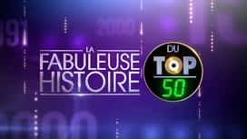 La fabuleuse histoire du Top 50 en replay
