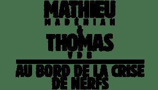 Mathieu Madénian et Thomas VDB au bord de la crise