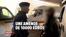 Enquêtes : Ep 6 : une amende de 10 000 euros & contrôle routier