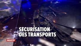 Enquêtes : Ep 2 : opération BOB & sécurisation des transports
