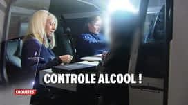 Enquêtes : Ep 5 : Sécurité routière & contrôle alcool