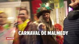 Enquêtes : Ep 10 : carnaval de Malmedy
