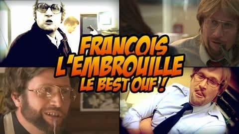 François l'Embrouille, le Best ouf! en replay