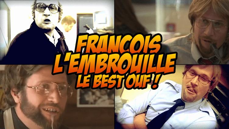 François l'Embrouille, le Best ouf!