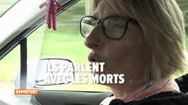 Reporters : Ces bruits qui rendent fou ! / Ils parlent avec les morts
