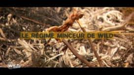 Wild, la course de survie : Le régime minceur de Wild, la course de survie