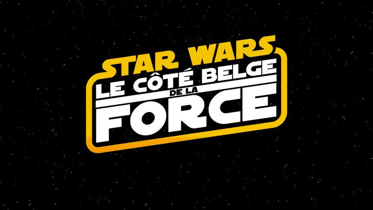 Star Wars, le côté belge de la force!