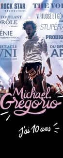 Michaël Gregorio : j'ai 10 ans !