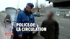 Enquêtes : Ep 22 : police de la circulation & contrôle routier