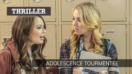 Adolescence tourmentée en replay