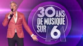 30 ans de musique sur M6 en replay