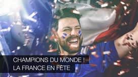 Champions du monde ! La France en fête en replay