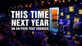This time next year : un an pour tout changer en replay