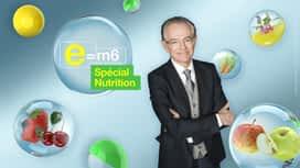 E = M6 spécial Nutrition en replay