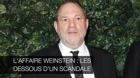L'affaire Weinstein : les dessous d'un scandale en replay