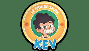 Le monde selon Kev