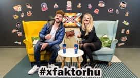 X-Faktor : X-Stage Szabó Zsófival és ÉNB Lalival (6. rész) – X-Búcsú az Élő show előtt