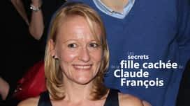 Les secrets de la fille cachée de Claude François en replay