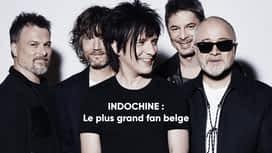 Indochine : le plus grand fan belge en replay