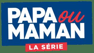 Papa ou maman - La série