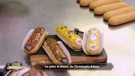 Le meilleur pâtissier, les professionnels : La pâte à choux de Christophe Adam