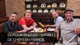 Gordon Ramsay : bataille de chefs en France en replay