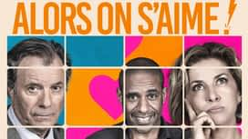 Alors on s'aime ! en replay