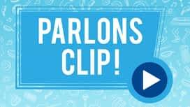 Parlons Clip ! en replay
