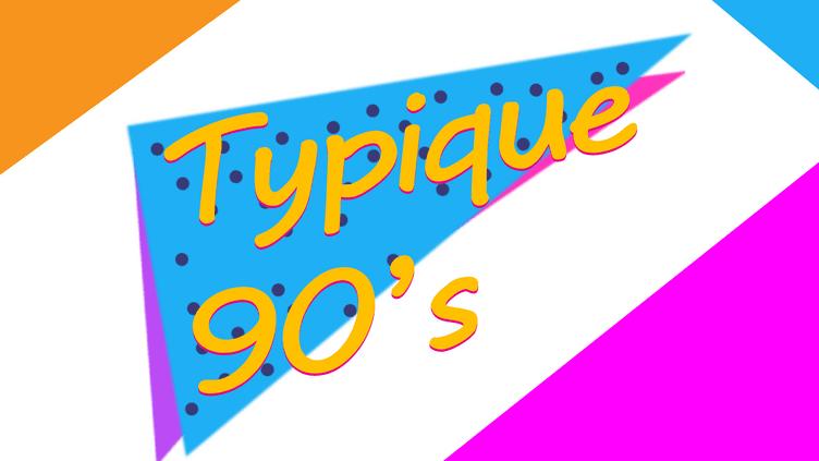 Typique 90's