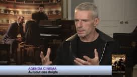 Cinésix : Agenda ciné - Au bout des doigts