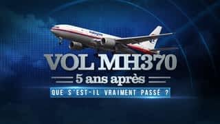 Vol MH 370, 5 ans après : que s'est-il passé ?