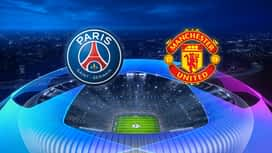 Champions League : 06/03: PSG - Manchester United