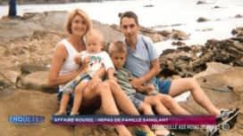 Enquêtes criminelles : Affaire Rouxel : repas de famille sanglant / Affaire d'Amato : trois ADN pour un meurtrier