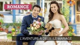 L'aventure à deux : le mariage en replay