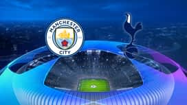 Champions League : 17/04: Manchester City - Tottenham