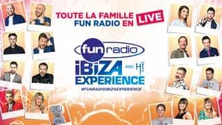 Fun Radio Ibiza experience : Toute la famille Fun Radio en live pour Fun Radio Ibiza Experience