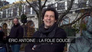 Éric Antoine : la folie douce