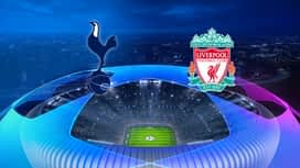 Champions League : 01/06 : Tottenham – Liverpool