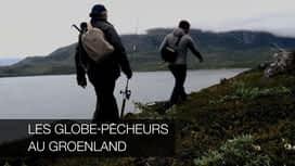 Les globe-pêcheurs au Groenland en replay