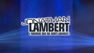 Jonathan Lambert : l'homme qui ne dort jamais !