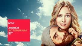 Bande annonce Téva : No Tomorrow série inédite dès jeudi 20 juin à 20H50