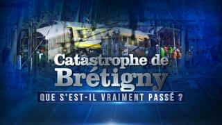 Catastrophe de Bretigny : que s'est-il passé ?