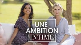 Une ambition intime en replay