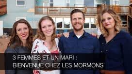 3  femmes et 1 mari : Bienvenue chez les Mormons en replay