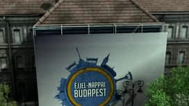 Éjjel-Nappal Budapest : Éjjel-Nappal Budapest 2019-09-25