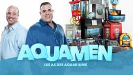 Aquamen : les as des aquariums en replay
