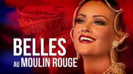 Belles au Moulin Rouge en replay