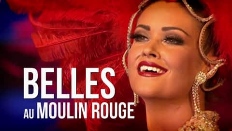 Belles au Moulin Rouge en replay