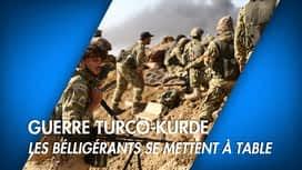 C'est pas tous les jours dimanche : Guerre turco-kurde: les belligérants se mettent à table
