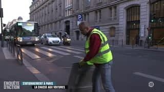 Enquête d'Action : Stationnement à Paris : la chasse aux voitures